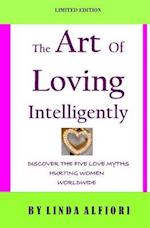 The Art of Loving Intelligently af Linda Alfiori
