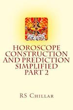 Horoscope Construction and Prediction Simplified