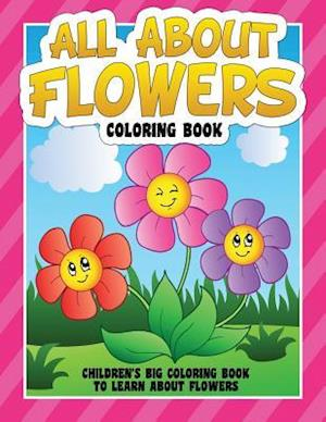 All about Flowers Coloring Book