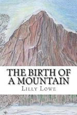 The Birth of a Mountain