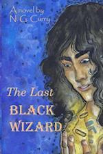 The Last Black Wizard