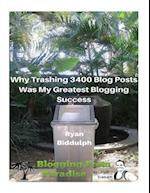 Why Trashing 3400 Blog Posts Was My Greatest Blogging Success