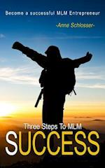 Three Steps to MLM Success