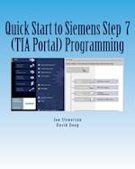 Quick Start to Programming in Siemens Step 7 (Tia Portal)
