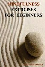 Mindfulness Exercises for Beginners af Patricia a. Carlisle