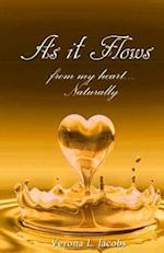 As It Flows from My Heart...Naturally af Verona L. Jacobs