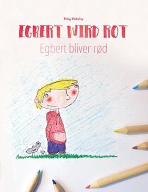 Egbert Wird Rot/Egbert Bliver Rød