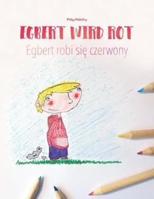Egbert Wird Rot/Egbert Robi Sie Czerwony