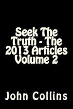 Seek the Truth - The 2013 Articles Volume 2