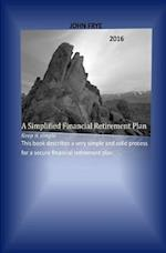 A Simplified Financial Retirement Plan af John Frye