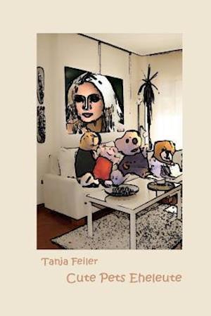 Bog, paperback Cute Pets Eheleute af T. Tanja Feiler F.