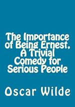 The Importance of Being Ernest, a Trivial Comedy for Serious People af Oscar Wilde