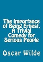 The Importance of Being Ernest, a Trivial Comedy for Serious People