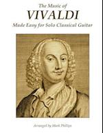 The Music of Vivaldi Made Easy for Solo Classical Guitar