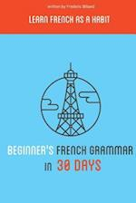 Beginner's French Grammar in 30 Days af Frederic Bibard