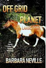 Off Grid Planet Large Print af Barbara Neville