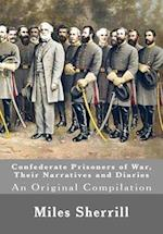 Confederate Prisoners of War, Their Narratives and Diaries af Miles O. Sherrill, Henry E. Shepherd, Henry Lane Stone