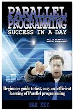 Parallel Programming Success in a Day