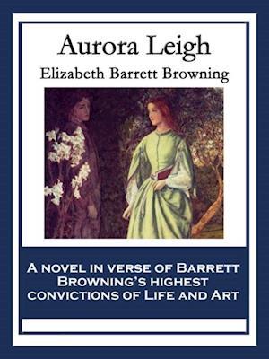 Aurora Leigh af Elizabeth Barrett Browning