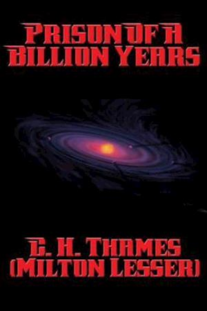 Prison of a Billion Years af Milton Lesser