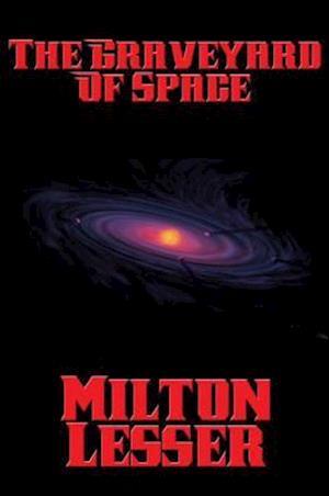 Graveyard of Space af Milton Lesser