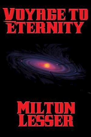 Voyage to Eternity af Milton Lesser