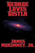 George Loves Gistla af Jr. James McKimmey