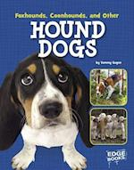 Foxhounds, Coonhounds, and Other Hound Dogs (Edge Books)