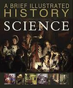 A Brief Illustrated History of Science (Brief Illustrated History)
