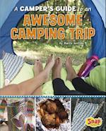 A Camper's Guide to an Awesome Camping Trip (Go-to Guides)