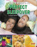 A Girl's Guide to the Perfect Sleepover (Go-to Guides)