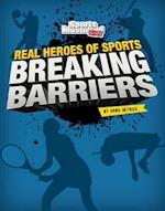Breaking Barriers (Real Heroes of Sports)