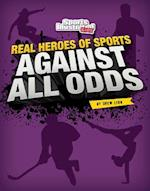 Against All Odds (Real Heroes of Sports)