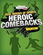 Heroic Comeback (Real Heroes of Sports)