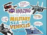 Totally Amazing Facts about Military Sea and Air Vehicles (Mind Benders)