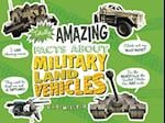 Totally Amazing Facts about Military Land Vehicles (Mind Benders)