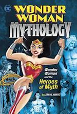 Wonder Woman and the Heroes of Myth (Wonder Woman Mythology)