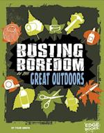 Busting Boredom in the Great Outdoors (Boredom Busters)