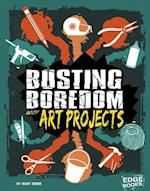 Busting Boredom with Art Projects (Boredom Busters)