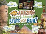 Totally Amazing Facts about Stuff We Ve Built (Mind Benders)