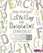 Draw Your Own Lettering and Decorative Zendoodles (Draw Your Own Zendoodles)