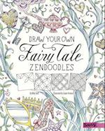 Draw Your Own Fairy Tale Zendoodles (Savvy)