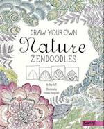 Draw Your Own Nature Zendoodles (Draw Your Own Zendoodles)