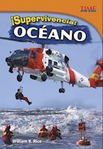 Supervivencia! Oceano (Time For Kids en Espanol Level 4)
