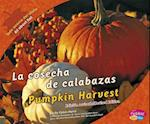 La Cosecha de Calabazas/Pumpkin Harvest (Todo Acerca del OtonoAll About Fall)