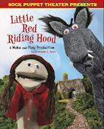 Sock Puppet Theater Presents Little Red Riding Hood (Sock Puppet Theater)