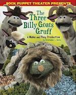 Sock Puppet Theater Presents the Three Billy Goats Gruff (Sock Puppet Theater)