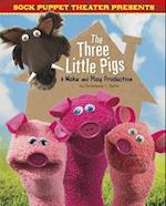 Sock Puppet Theater Presents the Three Little Pigs (Sock Puppet Theater)