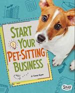 Start Your Pet-Sitting Business (Build Your Business)