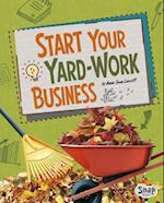 Start Your Yard-Work Business (Build Your Business)